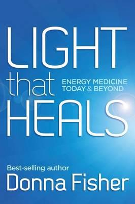 light-that-heals-energy-medicine-today-beyond
